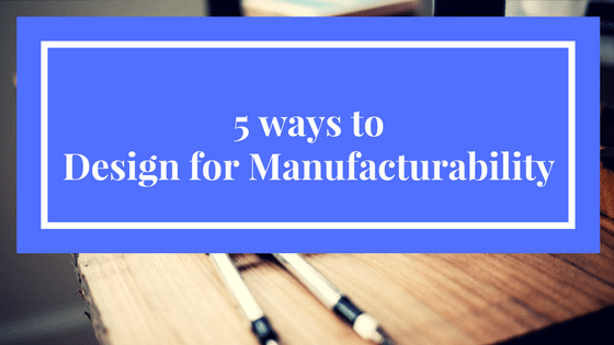 design-manufacturability